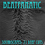 Beatfanatic Soundscapes (21 Deep Cuts)