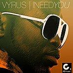 Vyrus I Need You