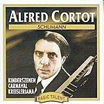 Alfred Cortot Robert Schumann: Kinderszenen / Kreisleriana / Carnaval