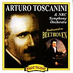 Arturo Toscanini Dedicated To Ludwig Van Beethoven