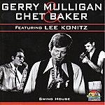 Gerry Mulligan Swing House (Feat. Lee Konitz, Carson Smith, Larry Bunker) [Giants Of Jazz]
