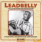 Leadbelly The Best Of Leadbelly (Feat. The Golden Gate Jubilee Quartet) [Blues Forever]