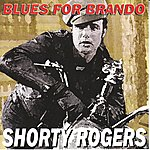 Shorty Rogers Blues For Brando (Giants Of Jazz)