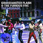 Grandmaster Flash & The Furious Five The Message Expanded Edition