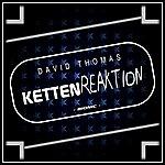 David Thomas Kettenreaktion