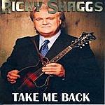 Ricky Skaggs Take Me Back