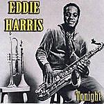 Eddie Harris Tonight