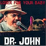 Dr. John Loser For You Baby