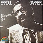 Erroll Garner Play Piano, Play (Giants Of Jazz)