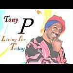 Tony P Living For Today - Ep