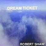 Robert Shaw Dream Ticket