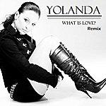 Yolanda What Is Love? Remix