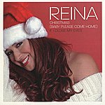 Reina Christmas (Baby…please Come Home)