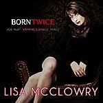 Lisa McClowry Born Twice (Vampires Dance Mixes) - Single