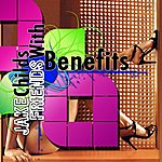 Jake Childs Friends With Benefits (The Instrumentals)