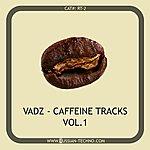 Vadz Caffeine Tracks (Volume One)