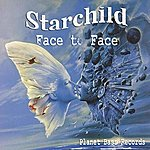 Starchild Face To Face