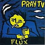Pray TV Flux