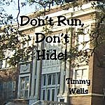 Timmy Wells Don't Run, Don't Hide