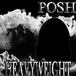 Posh Heavyweight