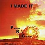 PNC I Made It