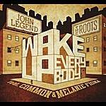 John Legend Wake Up Everybody (Feat. Common & Melanie Fiona) (Single)