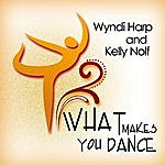 "Kelly Nolf & Wyndi Harp ""what Makes You Dance"""