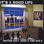 Motor City Josh It's A Good Life