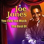 Joe Jones You Talk Too Much - The Best Of