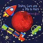 Amanda Grace Trains, Cars & A Trip To Mars