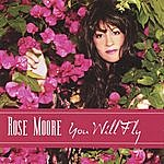 Rose Moore You Will Fly