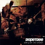 Ropetree Selling Off The Children