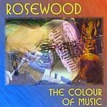 Rosewood The Colour Of Music