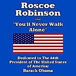 Roscoe Robinson You'll Never Walk Alone