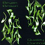 Bryan Brown Quality Control