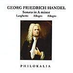 Philokalia Handel: Sonata In A Minor, Op. 1, No. 4