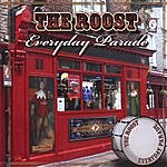 The Roost Everyday Parade
