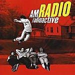 AM Radio Radioactive