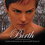Alexandre Desplat Birth - Original Score