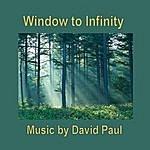 David Paul Window To Infinity