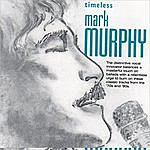 Mark Murphy Timeless Mark Murphy
