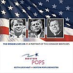 Boston Pops Orchestra The Dream Lives On - A Portrait Of The Kennedy Brothers