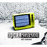 Open Season Hey Darling