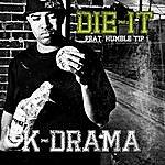 K-Drama Die-It (Feat. Humble Tip)