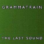 Grammatrain The Last Sound