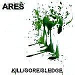 Ares Kill/Gore/Sledge