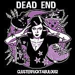 Dead End Quartet Clusterfucktabulous!