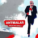 Antibalas Who Is This America?