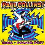Paul Collins King Of Power Pop!