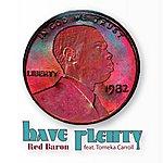 Red Baron Have Plenty Feat. Tomeka Carroll - Single